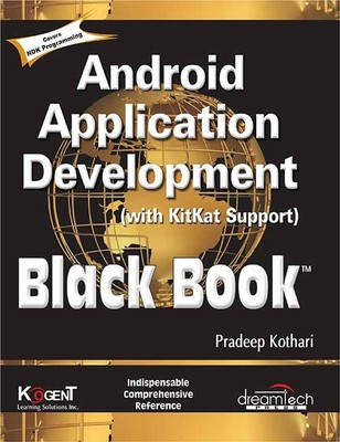 Android Application Development (With KitKat Support) Black Book