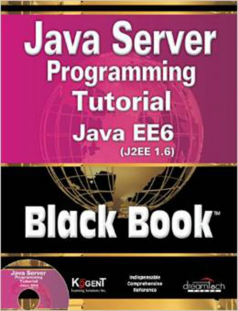 Java Server Programming Tutorial Java EE6 (J2EE 1. 6) Black Book